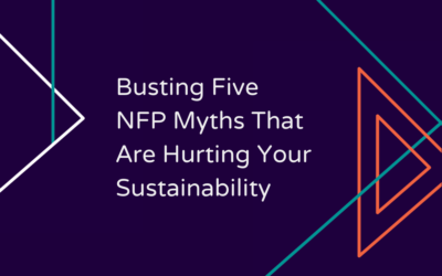 Busting Five NFP Myths That Are Hurting Your Sustainability