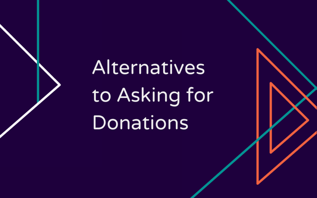 Alternatives to Asking for Donations