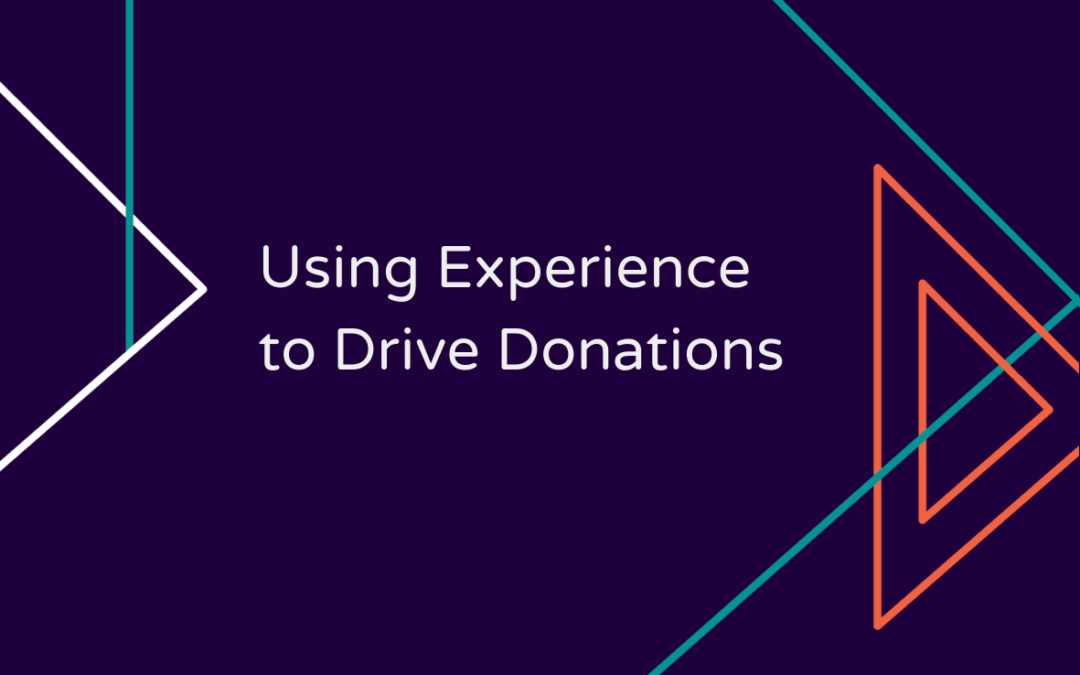 Using Experience to Drive Donations