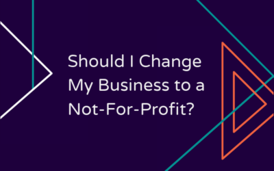 Should I change my business to a not-for-profit?