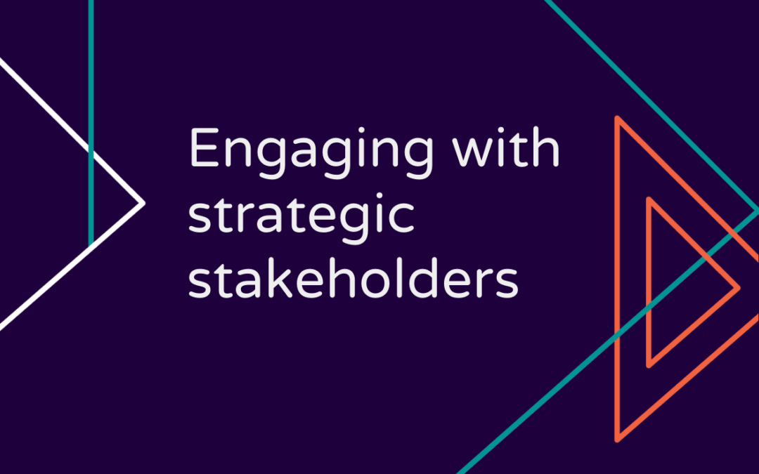 Engaging with Strategic Stakeholders