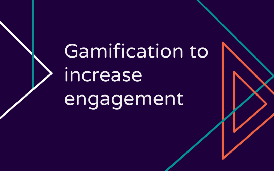 Gamification to Increase Engagement
