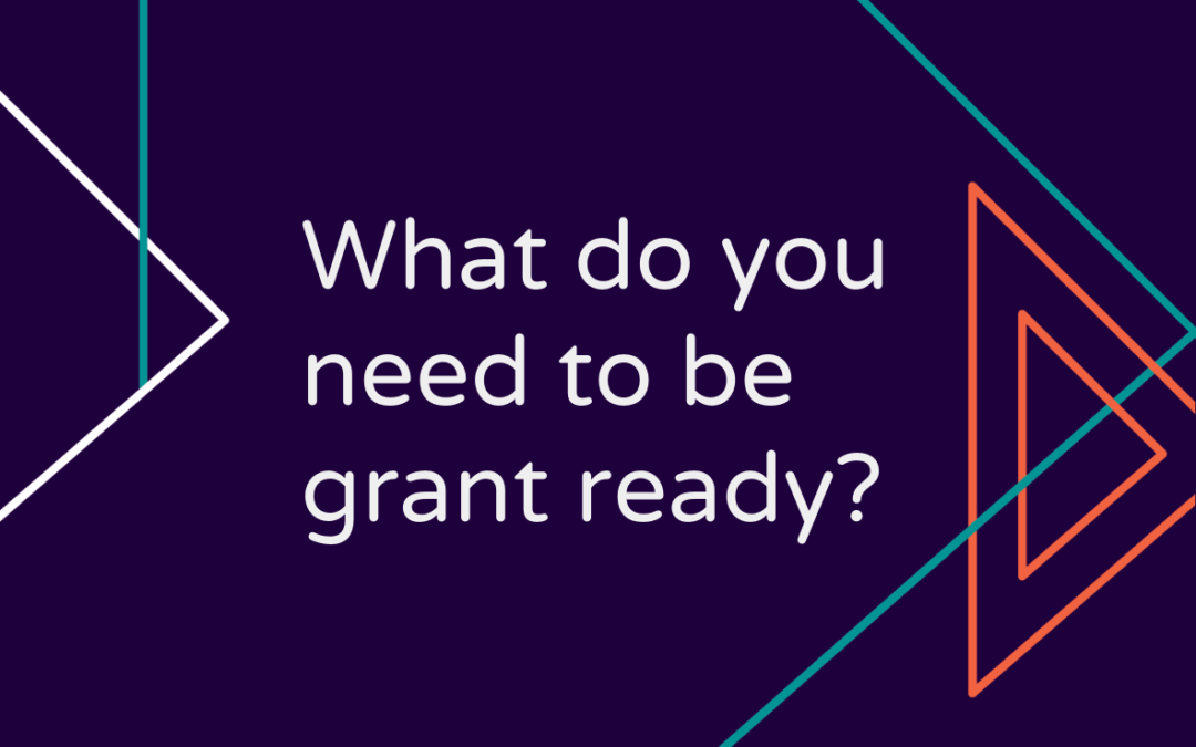 What do you need to be grant ready?